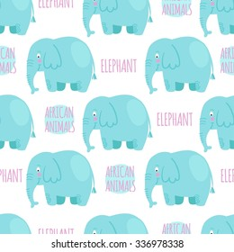 Elephant with lettering on a white background isolated. African animals vector seamless pattern