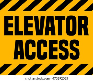 Elevator Access Industrial Sign, Vector Illustration.