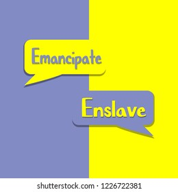 Emancipate or Enslave on word on education, inspiration and business motivation concepts. Vector illustration. EPS 10