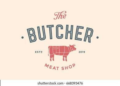 Emblem of Butchery meat shop with text The Butcher, Meat Shop and cow silhouette. Logo template for meat business - farmer shop, market or design - label, banner, sticker. Vector Illustration