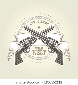 Emblem with cowboy revolver, two crossed vintage six shooter, wild west symbol with pistols, handgun vector illustration