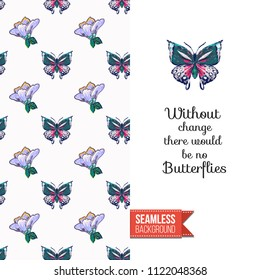 Embroidery flowers and insects greeting card. Salutation card decorated by seamless pattern with embroidered flower, insect bug. Positive motivation text: without change there no butterflies.