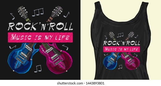 Embroidery rock music, crossed guitars, slogan rock music is my life. Trendy apparel design. Template for fashionable clothes, modern print for t-shirts, apparel art