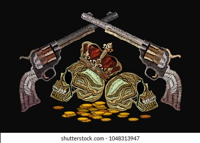 Embroidery skull in crown, crossed guns and golden coins. Template for clothes, textiles, t-shirt design. Criminal embroidery, king of pirates and revolvers