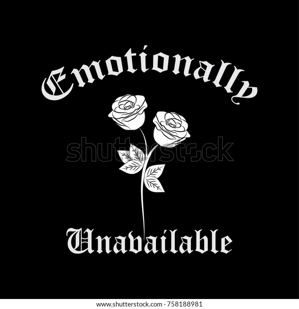 Emotionally Unavailable Fashion Slogan Embroidery Rose Stock Vector