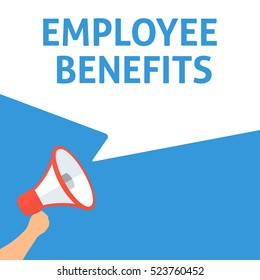EMPLOYEE BENEFITS Announcement. Hand Holding Megaphone With Speech Bubble. Flat Illustration. HR New Policy. Medical Benefits. Compensation. Employee Satisfaction and Health