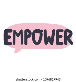 Empower. Hand drawn speech bubble, vector icon, badge illustration on white background.