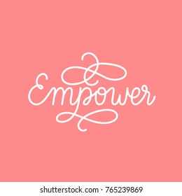 Empower woman feminist lettering. Hand drawn girl power inspiring quote. Inspirational strong lady power. Ornate text with flourishes, Calligraphy motivational image. Pink vintage vector illustration