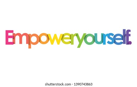 EMPOWER YOURSELF. colorful vector inspirational words