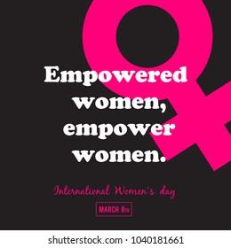 """Empowered women, empower women"" Text, Female Gender Symbol, Abstract Background, International Women´s day Text, March 8th, Banner"