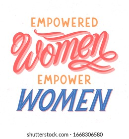Empowered women empower women  vector illustration,print for t shirts,posters,cards and banners.Stylish lettering composition.Feminism quote and woman motivational slogan.Women's movement concept