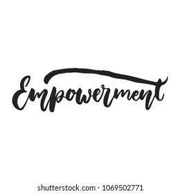Empowerment - hand drawn lettering phrase isolated on the black background. Fun brush ink vector illustration for banners, greeting card, poster design