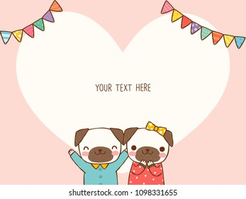 Empty message board, paper note, greeting card, poster, postcard, copy space for text with cute cartoon pugs smiling and big heart shape. Flat design. Colored vector illustration.