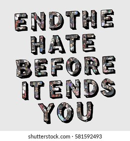 End the hate before it ends you protest sign with unique texture of demonstrating crowd in color