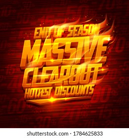 End of season massive clearout, hottest discounts, vector poster mockup with fiery lettering