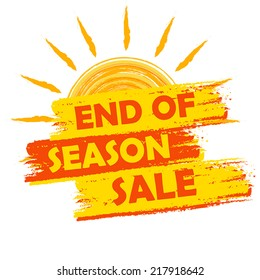 end of season sale banner - text in yellow and orange drawn label with summer sun symbol, business seasonal shopping concept, vector