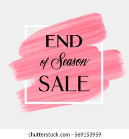 End of season sale sign over art brush acrylic stroke paint abstract texture background vector illustration. Perfect watercolor design for a shop and sale banners.