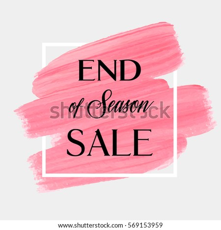 134a4e58a85 End of season sale sign over art brush acrylic stroke paint abstract  texture background vector illustration