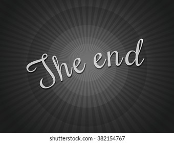 The End. Stylized noir lettering. Old movie ending screen.  The End - title vector background. Black and white vintage background.