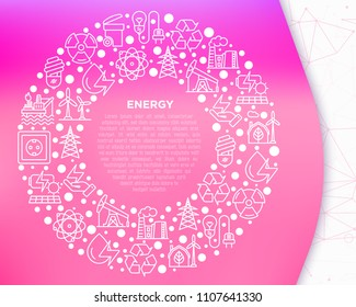 Energy concept in circle with thin line icons: factory, oil platform, hydropower, wind energy, power socket, radioactivity, garbage, oil rig, recycling. Vector illustration, print media template.