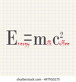 Energy is milk with coffee - funny inscription template