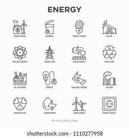 Energy thin line icon: factory, oil platform, hydropower, wind energy, power socket, radioactivity, garbage, oil rig, green house, solar energe, recycling, nuclear energy. Modern vector illustration