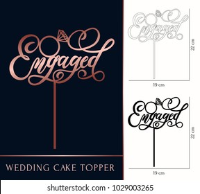 Engaged cake topper for laser or milling cut. Wedding rose gold lettering. Vector illustration lettering with ring. Modern calligraphy.