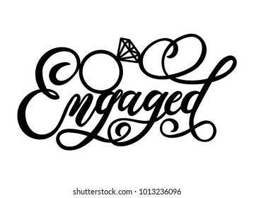 Engaged lettering inscription with ring. Wedding cake topper for laser or milling cut. Modern calligraphy for invitations, cupcakes, greeting cards etc. Vector illustration