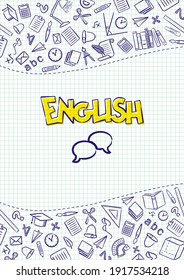 English. Cover for a school notebook or english textbook. Hand-drawn School objects on a checkered notebook background. Blank for educational or scientific poster. Vector illustration