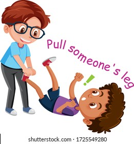 English idiom with picture description for pull someone's leg on white background illustration