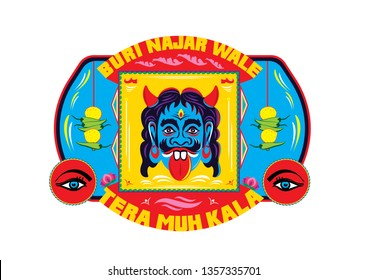 English translation-May the person's face turn black who casts his evil eye on me. This is Famous indian truck art.