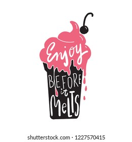 Enjoy before it melts. Hand written lettering.Silhouette of ice cream with white inscription.