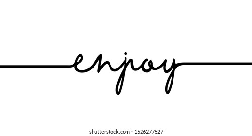 Enjoy - continuous one black line with word. Minimalistic drawing of phrase illustration