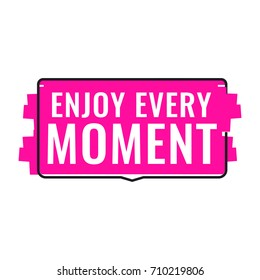 Enjoy every moment. Flat vector badge icon illustration with grunge effect on white background.