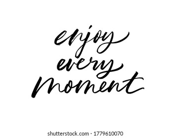 Enjoy every moment ink brush vector lettering. Modern slogan handwritten vector calligraphy. Black paint lettering isolated on white background. Motivational and inspirational postcard, greeting card - Shutterstock ID 1779610070