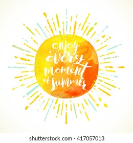 Enjoy every moment of summer - Summer calligraphy. Summer holidays. Summer vector. Summer illustration. Summer sunburst. Summer vacation. Summer sun. Summer sunshine. Summer rest. Summer greeting.