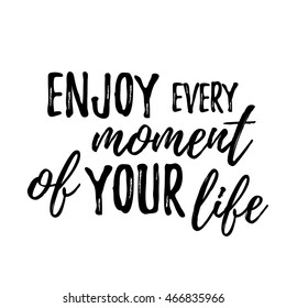 Royalty Free Enjoy Every Moment Images Stock Photos Vectors