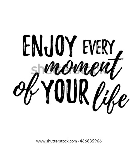 Enjoy Every Moment Your Life Lettering Stock Vector Royalty Free