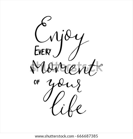 Enjoy Every Moment Your Life Quote Vector Stock Vector Royalty Free