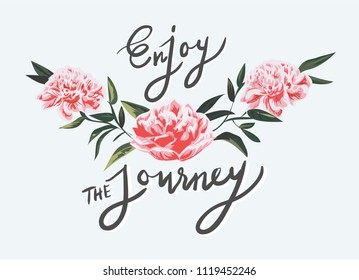 enjoy the journey slogan with vintage flower illustration