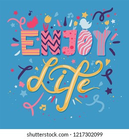 Enjoy Life Lettering Concept With Birds and Flowers. Quote about dream and happiness for fabric, print, decor, greeting card. Vector