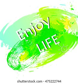 Enjoy life motivation  poster, banner.