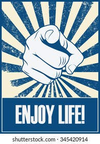 Enjoy life motivational poster vector background with hand and pointing finger. Positive lifestyle attitude promotion retro vintage grunge banner. Eps10 vector illustration.