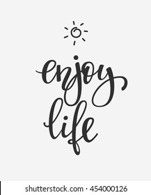 Enjoy Life quote lettering. Calligraphy inspiration graphic design typography element. Hand written postcard. Cute simple vector sign.