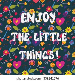 Enjoy the little things funny floral card - vector illustration
