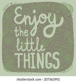 Enjoy the little things green background.