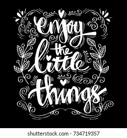 Enjoy the little things. Hand written lettering. Quote.