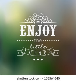 Enjoy The Little Things Quote Typographical Background