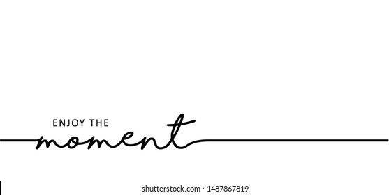 Enjoy the moment and relax Chill Just relax text hand drawn Summer holiday vacation slogan text quote line pattern sign signs icon icons symbol Vector Fun funny vacations Lazy Day relaxing moments