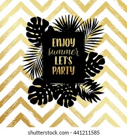 Enjoy summer let's party fashion typography poster, greeting card in gold. Vector summer background with tropical palm tree leaves, strips.